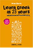 Learn Greek in 25 Years: A Crash Course for the Linguistically Challenged