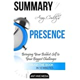 SUMMARY: Amy Cuddy's Presence: Bringing Your Boldest Self to Your Biggest Challenges