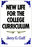 New Life for the College Curriculum, Jerry G. Gaff, 1555423922
