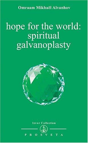 Hope for the World: Spiritual Galvanoplasty (Izvor Collection, Volume 214)