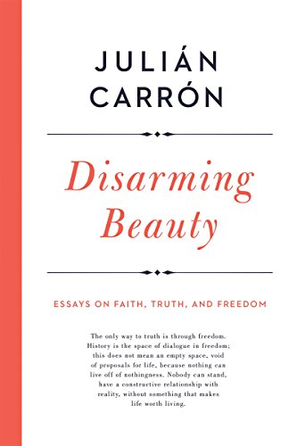Disarming Beauty Essays On Faith Truth And Freedom Catholic  Disarming Beauty Essays On Faith Truth And Freedom Catholic Ideas For A