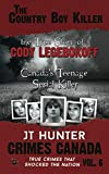 The Country Boy Killer : The True Story of Cody