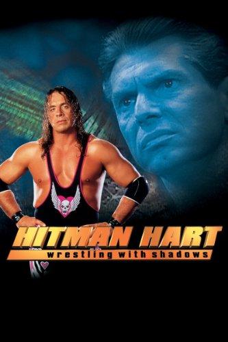 (Hitman Hart: Wrestling with Shadows)