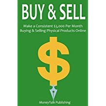BUY & SELL (bundle): Make a Consistent $3,000 Per Month Buying & Selling Physical Products Online