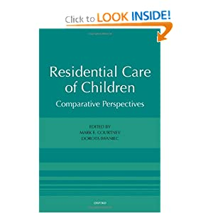 Residential Care of Children: Comparative Perspectives Dorota Iwaniec, Mark E. Courtney
