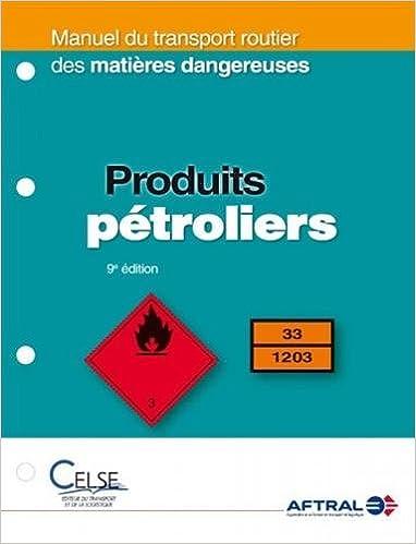 Livres gratuits en ligne Manuel du transport routier des matières dangereuses : Produits pétroliers pdf ebook