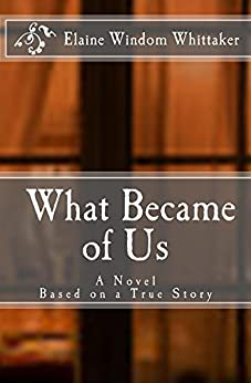 What Became of Us: Based on a True Story