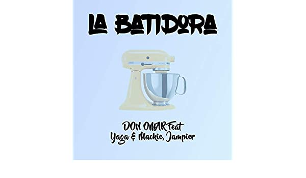 La Batidora (Remix) by Mackie & Jampier) Don Omar (feat ...