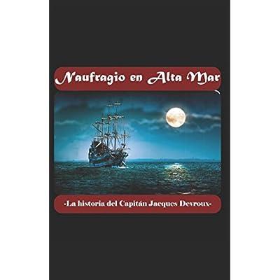 Naufragio en alta Mar: La historia del Capitán Jacques Devroux