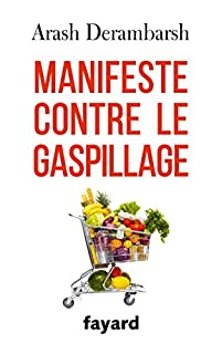 Manifeste contre le gaspillage, Derambarsh, Arash
