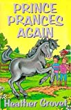 Prince Prances Again (Julius and Friends) by Heather Grovet (2001-02-02)