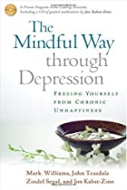 The Mindful Way through Depression - Williams, Teasdale, Segal, Kabat-Zinn