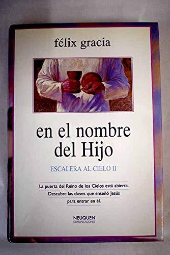 En El Nombre Del Hijo. Escalera Al Cielo Iii: Amazon.es: Felix Gracia: Libros