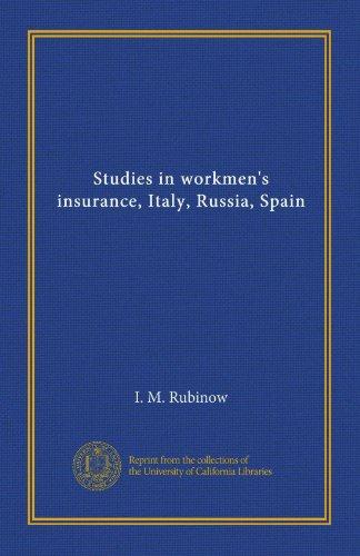Studies in workmen's insurance, Italy, Russia, Spain Pdf