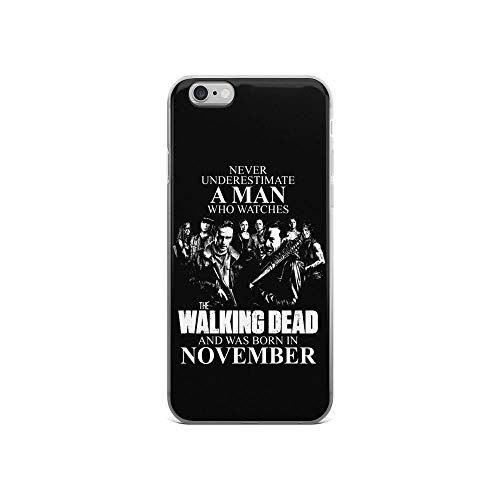 iPhone 6/6s Pure Clear Case Cases Cover Never Underestimate A Man Who Watches The Walking Dead and was Born in November (Apple In Store Eugene)