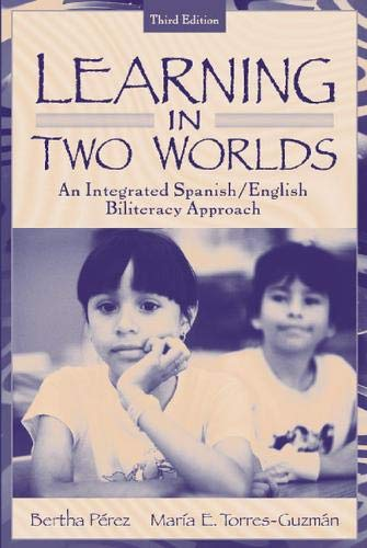 Learning in Two Worlds: An Integrated Spanish/English...