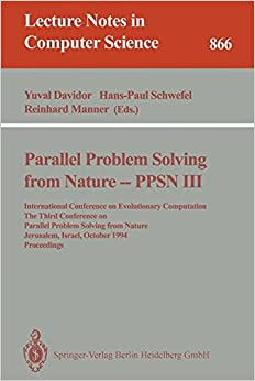 Book Parallel Problem Solving from Nature - PPSN III: International Conference on Evolutionary Computation. The Third Conference on Parallel Problem ... 3rd (Lecture Notes in Computer Science)