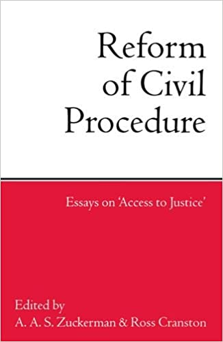 reform of civil procedure  essays on  quot access to justice quot   a  a  s     reform of civil procedure  essays on  quot access to justice quot  st edition