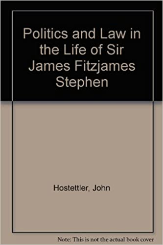Politics and Law in the Life of Sir James Fitzjames Stephen
