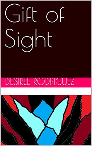 Gift of Sight by [Rodriguez, Desiree]