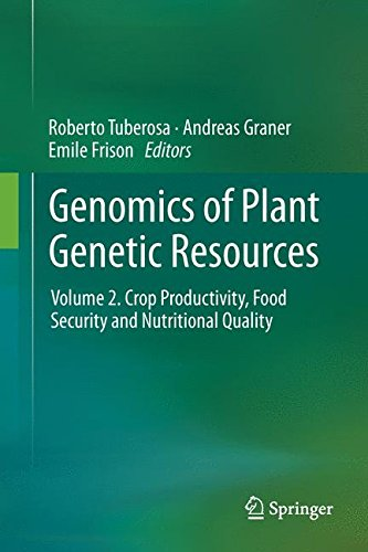Genomics Of Plant Genetic Resources  Volume 2  Crop Productivity  Food Security And Nutritional Quality