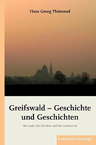 Greifswald - Geschichte und Geschichten. Die Stadt, ihre Kirchen und ihre Universität