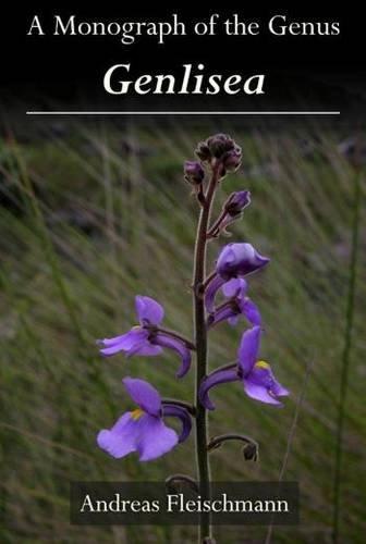 A Monograph Of The Genus Genlisea