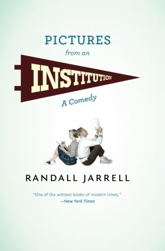 Pictures From An Institution by Randall Jarrell