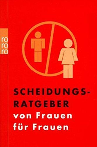 Scheidungsratgeber von Frauen für Frauen: (Stand: Januar 2002)