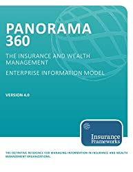 Panorama 360 Insurance and Wealth Management Enterprise Information Model: The definitive reference for managing information in insurance and wealth management