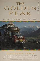 THE GOLDEN PEAK. Travels in Northern Pakistan