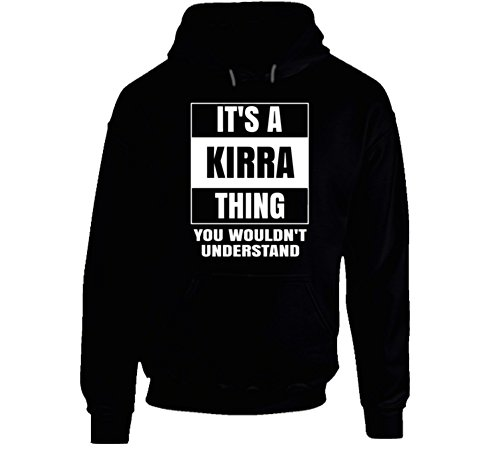 It's a Kirra Thing You Wouldn't Understand Name Parody Hoodie S Black - Kirra Hoodie