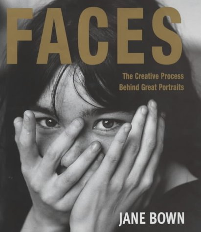 Faces: The Creative Process Behind Great Portraits ebook