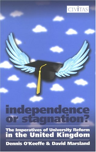 Independence Or Stagnation?: The Imperatives Of University Reform In The United Kingdom