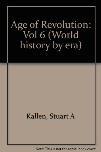 World History by Era - Vol. 6 The Age of Revolution (hardcover edition)