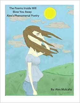 Alex's Phenomenal Poetry: Second book of poetry, poetry that