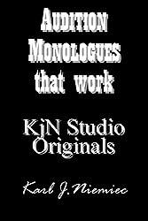 Audition Monologues that work: KjN Studio Originals