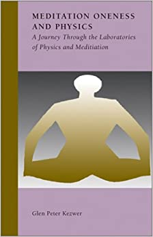 Book Meditation, Oneness and Physics: A Journey through the Laboratories of Physics and Meditation