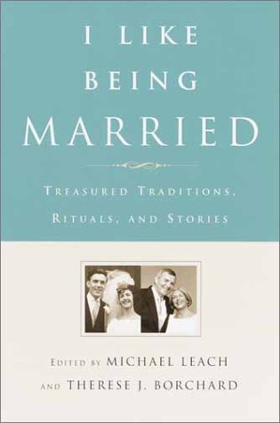 I Like Being Married: Treasured Traditions, Rituals, and Stories by Doubleday