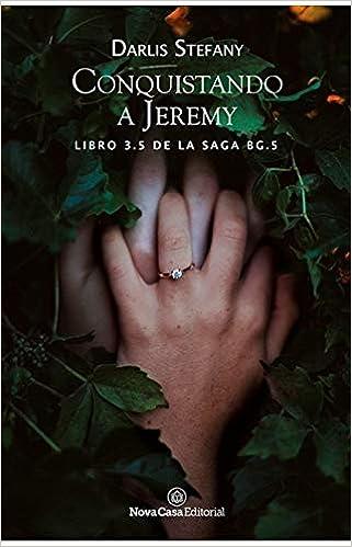 Conquistando a Jeremy (BG.5 nº 3.5) de Darlis Stefany