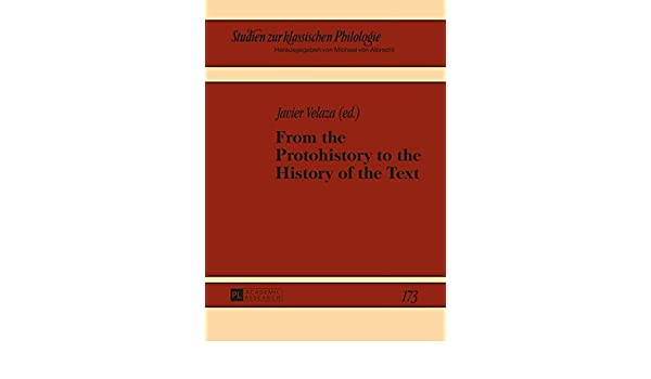 Amazon.com: From the Protohistory to the History of the Text (Studien zur klassischen Philologie) (9783631666760): Javier Velaza: Books