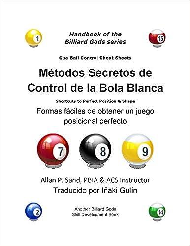 Metodos Secretos de Control de la Bola Blanca: Formas fáciles de obtener un juego posicional perfecto: Amazon.es: Sand, Allan P., Gulín, Iñaki: Libros