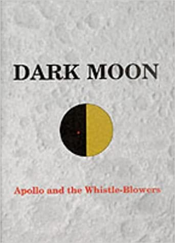 Book Dark Moon: Apollo and the Whistle-blowers