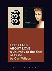 Celine Dion's Let's Talk About Love: A Journey to the End of Taste (33 1/3)