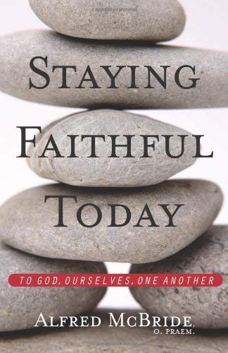 Download Staying Faithful Today: To God, Ourselves, One Another pdf