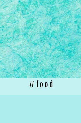 #food: A 6 x 9 Lined Journal Notebook PDF