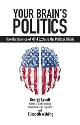 Your Brain's Politics: How the Science of Mind Explains the Political Divide (Societas)