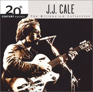 10 - 20th Century Masters - The Millennium Collection The Best Of J.j. Cale - Zortam Music