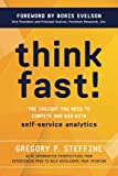 Think Fast!: The insight you need to compete and win with self-service analytics