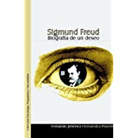 Sigmund Freud. Biografia de Un Deseo (Spanish Edition)